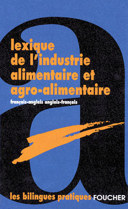 lexique de l'industrie alimentaire et agro-alimentaire ; anglais -rancais/francais-anglais