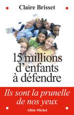 Vente EBooks : 15 millions d'enfants à défendre  - Claire Brisset