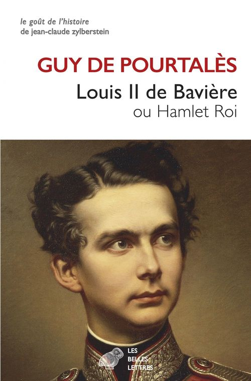 Louis II de Bavière ou Hamlet Roi  - Guy Pourtales  - Guy de Pourtalès
