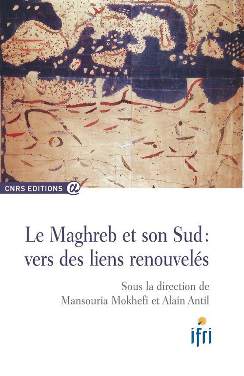 Le Maghreb et son sud: vers des liens renouvelés