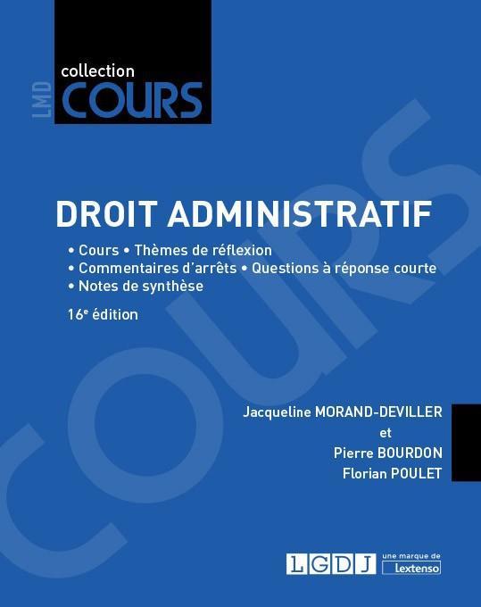 Droit administratif ; cours, thèmes de réflexion, commentaires d'arrêts, questions à réponse courte, notes de synthèse (16e édition)
