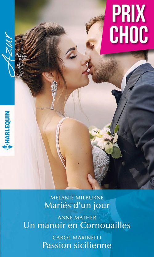 Vente EBooks : Mariés d'un jour - Un manoir en Cornouailles - Passion sicilienne  - Carol Marinelli  - Anne Mather  - Melanie Milburne