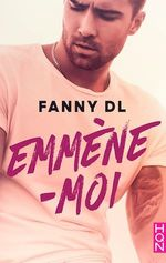 Emmène-moi  - Fanny D.L