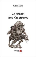 La maison des Kalanoros  - Gabriel Zallas