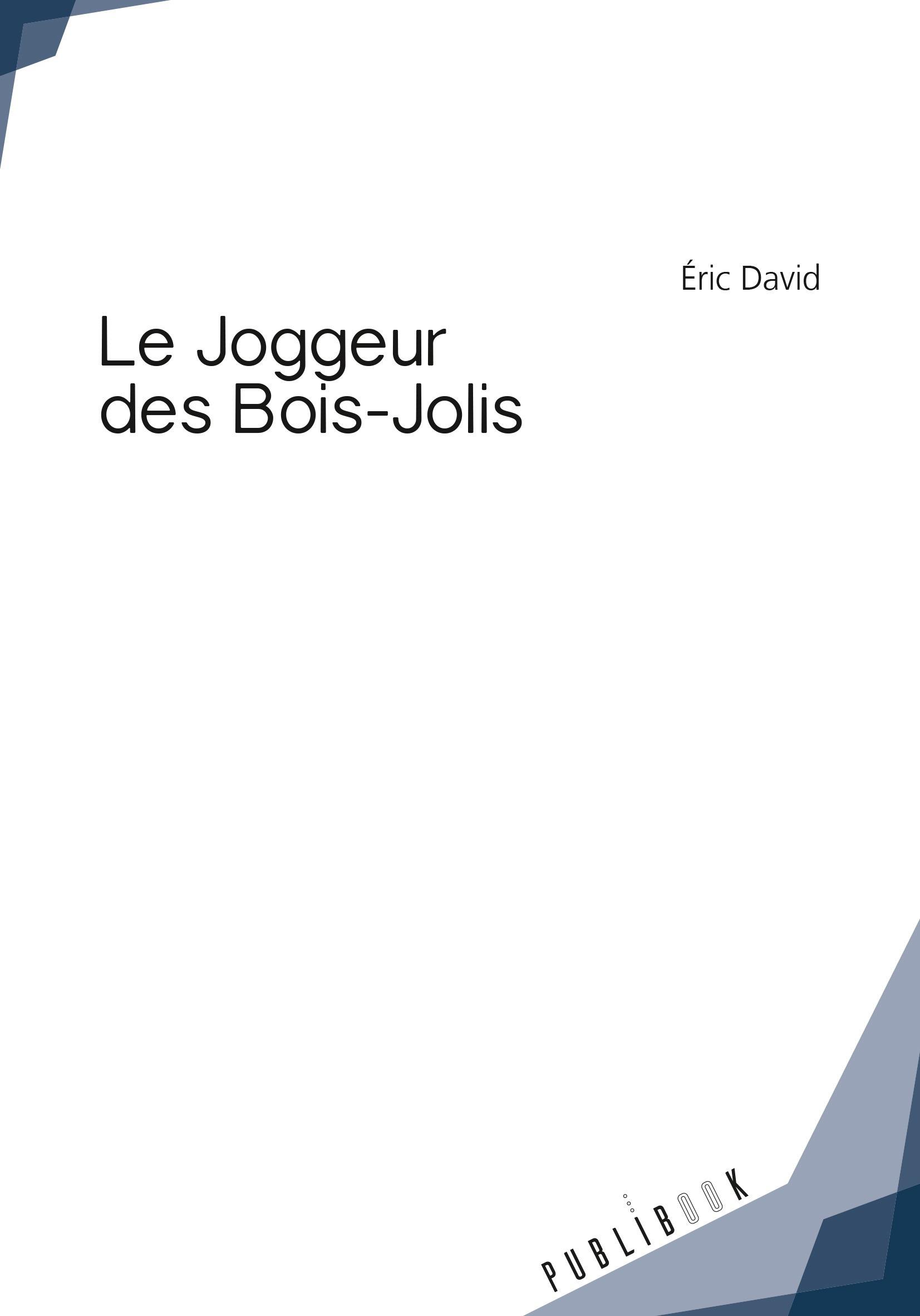 Le Joggeur des Bois-Jolis