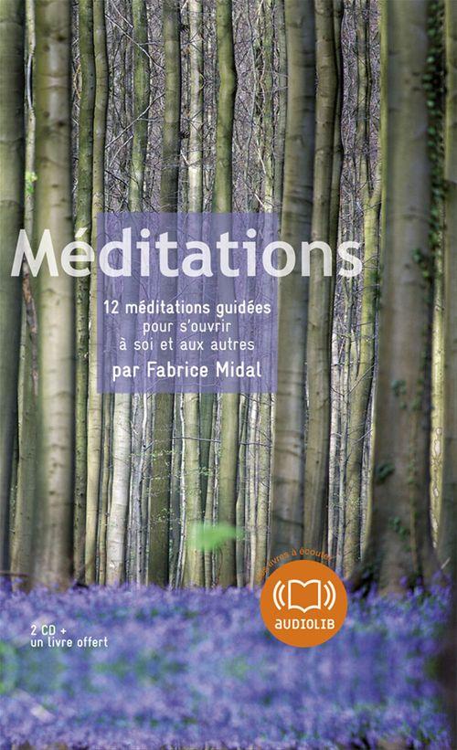 Méditations ; 12 méditations guidées pour s'ouvrir à soi et aux autres