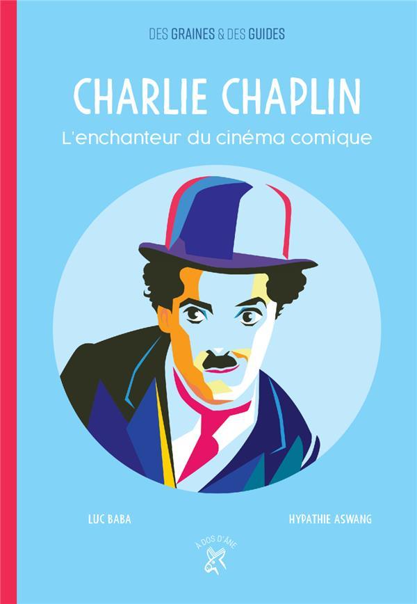 CHARLIE CHAPLIN  -  L'ENCHANTEUR DU CINEMA COMIQUE