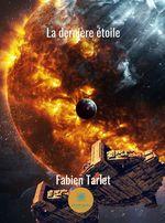 La dernière étoile  - Fabien Tarlet