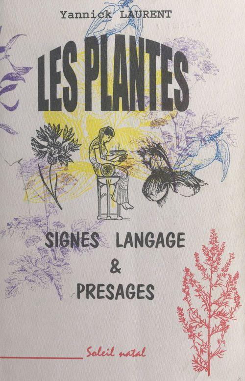Les plantes, signes, langage et presages