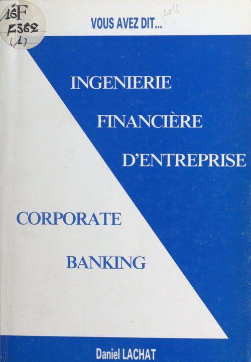Ingénierie financière d'entreprise : «corporate banking»