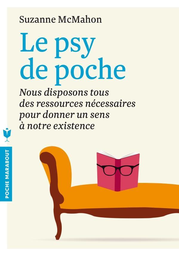 Le Psy De Poche ; Nous Disposons Tous Des Ressources Necessaires Pour Donner Un Sens A Notre Existence