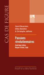 Vente EBooks : Passions révolutionnaires  - Christophe JAFFRELOT - Hamit BOZARSLAN - Gilles Bataillon