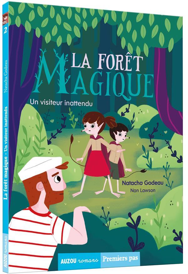 La forêt magique T.2 ; un visiteur inattendu
