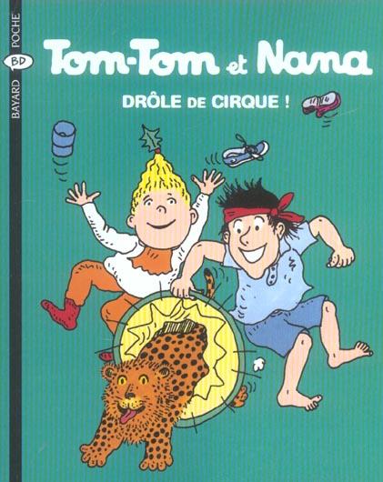 Tom-Tom et Nana T.7 ; drôle de cirque ! (édition 2004)