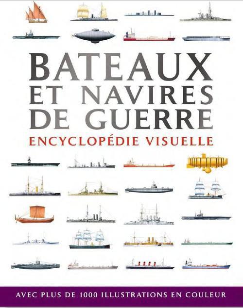 Bateaux Et Navires De Guerre ; Encyclopedie Visuelle