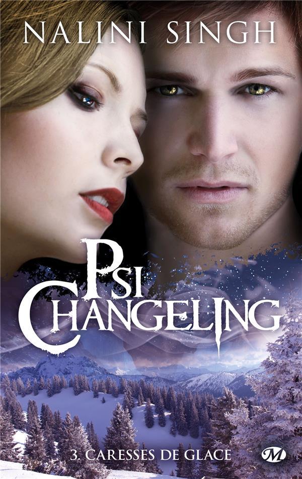 Psi-Changeling T.3 ; caresses de glace