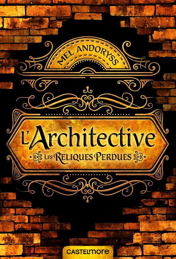 Architective ; les reliques perdues