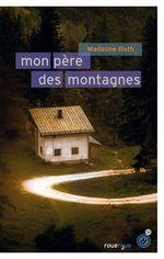 Vente Livre Numérique : Mon père des montagnes  - Madeline Roth