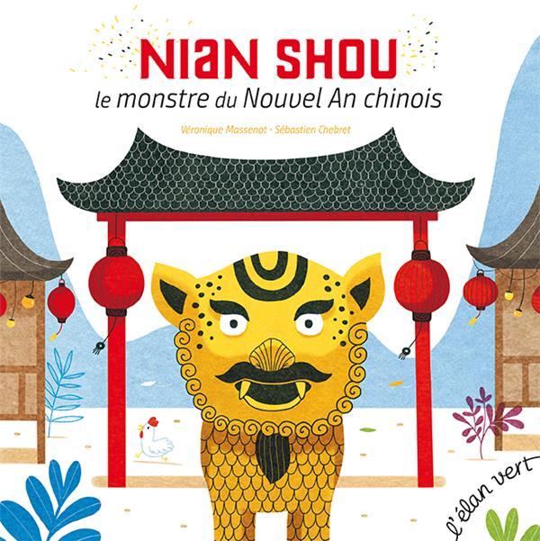 Nian Shou ; le monstre du Nouvel An chinois