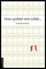 Vente Livre Numérique : Vous quitter m'a coûté  - Isabelle Minière