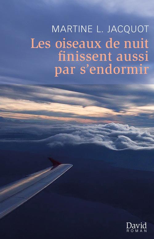 Les oiseaux de nuit finissent aussi par s´endormir  - Martine L. Jacquot