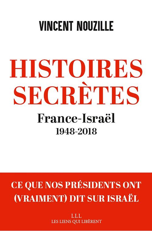 histoires secrètes ; France-Israël, 1948-2018
