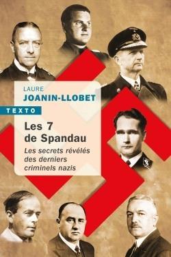 LES 7 DE SPANDAU  -  LES SECRETS REVELES DES DERNIERS CRIMINELS NAZIS