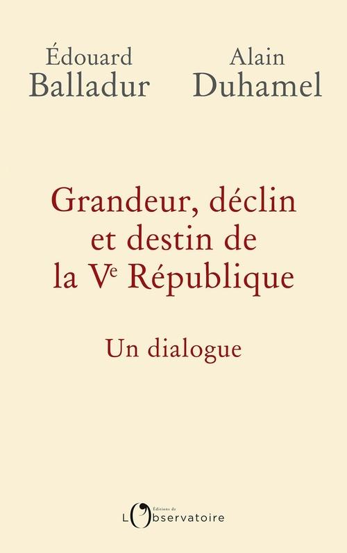 Grandeur, déclin et destin de la Ve République ; un dialogue
