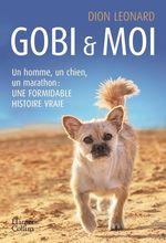 Gobi & moi ; un homme, un chien, un marathon : une formidable histoire vraie