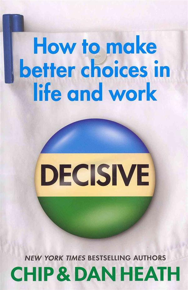 Decisive - how to make better decisions