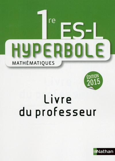 HYPERBOLE ; mathématiques ; 1re ES, L ; livre du professeur