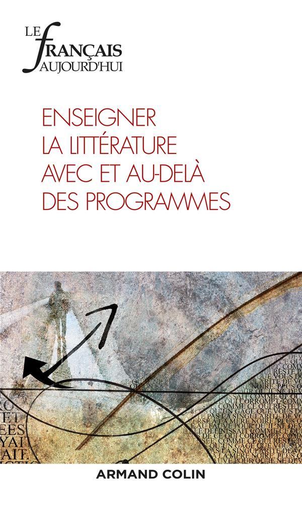 Revue le francais d'aujourd'hui n.202 ; 3/2018 ; enseigner la litterature avec et au-dela des programmes