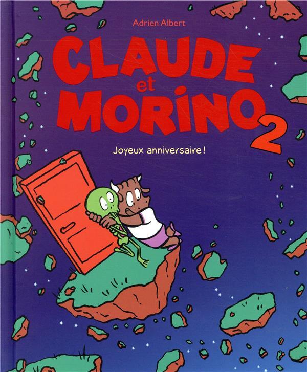 Claude et Morino  t.2 ; joyeux anniversaire!