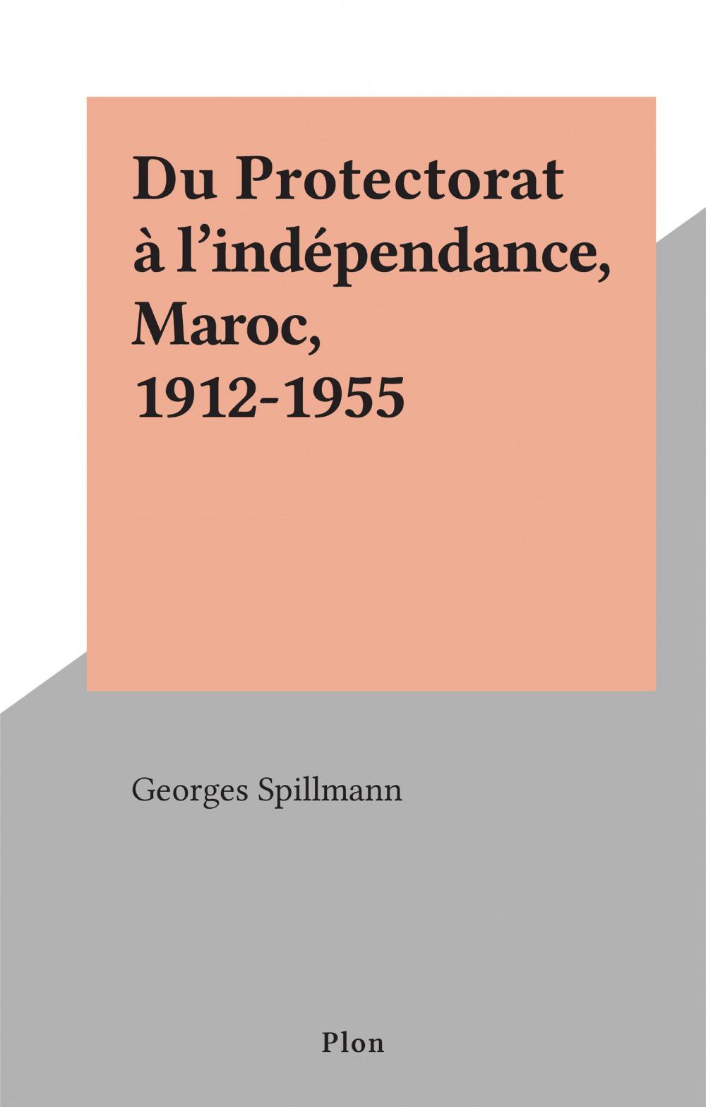 Du Protectorat à l'indépendance, Maroc, 1912-1955