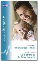Vente Livre Numérique : Un amour sans limites - Le dilemme du Dr Grace Kennedy (Harlequin Blanche)  - Jennifer Taylor - Dianne Drake