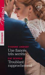 Une fiancée très secrète - Troublant rapprochement  - Cat Schield - Yvonne Lindsay
