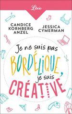 Vente Livre Numérique : Je ne suis pas bordélique, je suis créative  - Candice Kornberg-Anzel - Jessica CYMERMAN