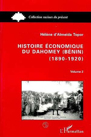 Histoire economique du dahomey (benin) 1890-1920 - tome 2