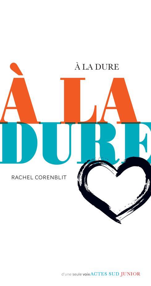 A LA DURE CORENBLIT, RACHEL