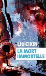 Vente Livre Numérique : La mort immortelle  - Cixin Liu