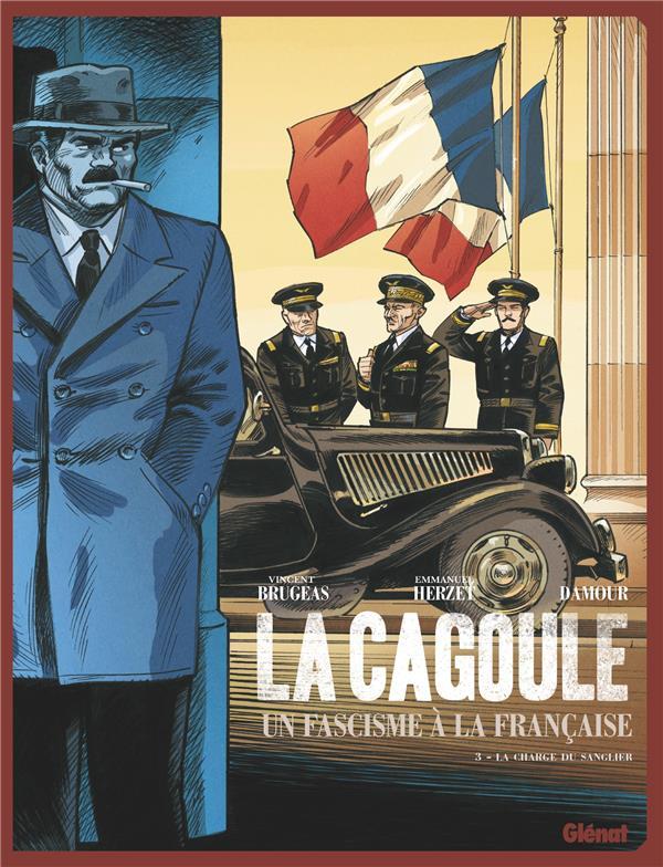 LA CAGOULE  -  UN FASCISME A LA FRANCAISE T.3  -  LA CHARGE DU SANGLIER