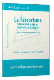 Le terrorisme ; nouveaux enjeux, nouvelles stratégies