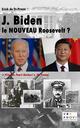 J. Biden, le nouveau Roosevelt ?  - Erick de St-Preux