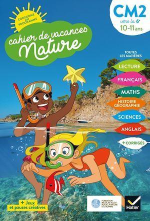 Cahier de vacances Nature 2020 du CM2 à la 6e 10/11 ans