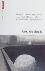 Vente Livre Numérique : Paris rive chaude  - Collectif - Sylvie Granotier - Nadine Monfils - Chantal Pelletier - Dominique Sylvain