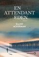 En attendant Eden  - Elliot Ackerman
