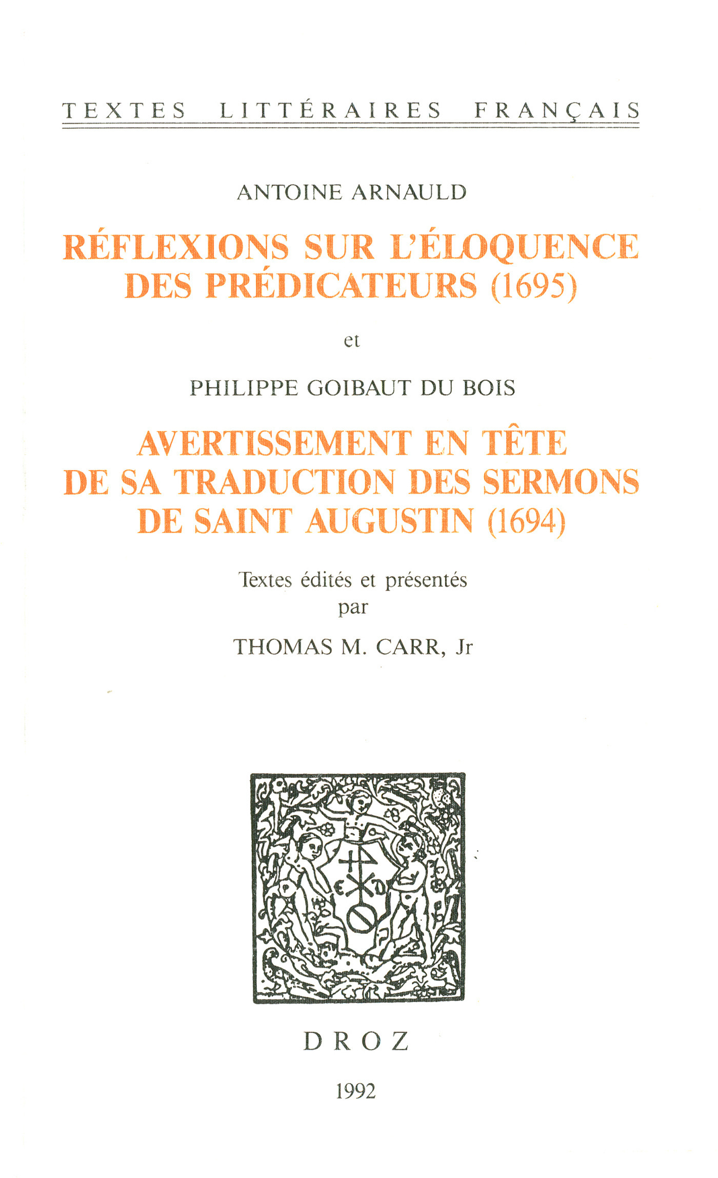 Réflexions sur l´éloquence des prédicateurs (1695) ; et Avertissement en tête de sa traduction des Sermons de saint Augusti  - Antoine Arnauld  - Philippe Goibaut du Bois