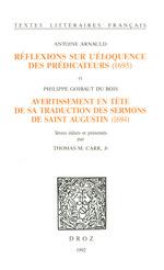 Réflexions sur l´éloquence des prédicateurs (1695) ; et Avertissement en tête de sa traduction des Sermons de saint Augusti  - Philippe Goibaut du Bois - Antoine Arnauld