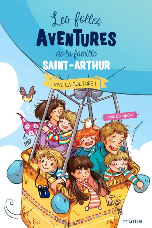 Les folles aventures de la famille Saint-Arthur T.7 ; vive la culture !