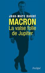 Macron, la valse folle de Jupiter